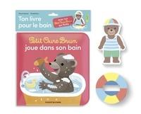 Petit Ours Brun joue dans son bain- Ton livre pour le bain avec ton Petit Ours Brun qui flotte - Marie Aubinais |