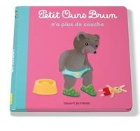 Marie Aubinais et Danièle Bour - Petit Ours Brun n'a plus de couches.