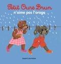 Marie Aubinais et Danièle Bour - Petit Ours Brun n'aime pas l'orage.