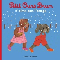 Marie Aubinais - Petit Ours Brun n'aime pas l'orage.