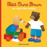 Marie Aubinais - Petit Ours Brun ne veut rien prêter.