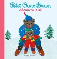 Marie Aubinais et Danièle Bour - Petit Ours Brun  : Petit Ours Brun découvre le ski.