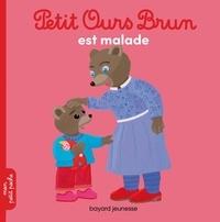 Marie Aubinais et Danièle Bour - Petit Ours Brun  : Petit Ours Brun est malade.