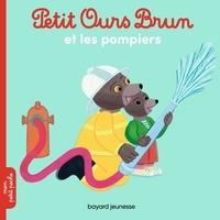 Marie Aubinais et Danièle Bour - Petit Ours Brun  : Petit Ours Brun et les pompiers.