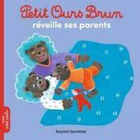 Marie Aubinais et Danièle Bour - Petit Ours Brun  : Petit Ours Brun réveille ses parents.