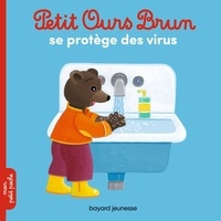 Marie Aubinais et Céline Bour-Chollet - Petit Ours Brun  : Petit Ours Brun se protège des virus.