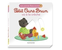 Marie Aubinais et Danièle Bour - Petit Ours Brun  : Petit Ours Brun va à la crèche.