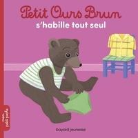 Marie Aubinais et Danièle Bour - Petit Ours Brun s'habille tout seul.