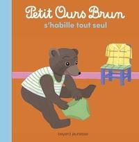 Petit Ours Brun s'habille tout seul - Marie Aubinais |