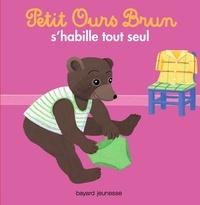 Marie Aubinais - Petit Ours Brun s'habille tout seul.