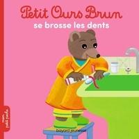 Marie Aubinais et Danièle Bour - Petit Ours Brun se brosse les dents.