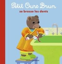Marie Aubinais - Petit Ours Brun se brosse les dents.