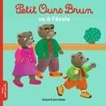 Marie Aubinais et Danièle Bour - Petit Ours Brun va à l'école.