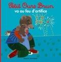 Danièle Bour et Marie Aubinais - Petit Ours Brun va au feu d'artifice.