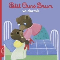 Marie Aubinais et Danièle Bour - Petit Ours Brun va dormir.