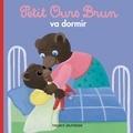 Marie Aubinais - Petit Ours Brun va dormir.