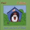 Marie-Aude Costa et Philippe Costa - J'élève... mon cochon d'Inde.