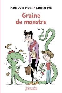 Marie-Aude Murail et Caroline Hüe - Graine de monstre.