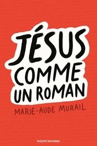 Marie-Aude Murail - Jésus comme un roman.