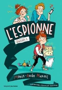Marie-Aude Murail - L'Espionne Tome 1 : .
