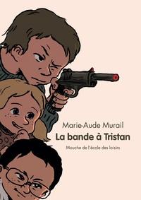Marie-Aude Murail et Gabriel Gay - La bande de Tristan.