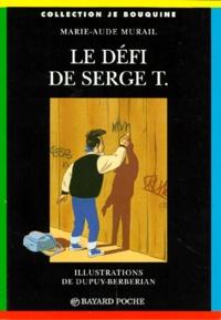 Marie-Aude Murail et  Dupuy - Le défi de Serge T..