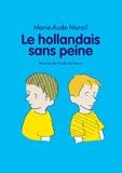 Marie-Aude Murail et Michel Gay - Le hollandais sans peine.