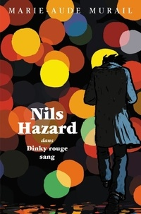 Marie-Aude Murail - Nils Hazard chasseur d'énigmes Tome 1 : Dinky rouge sang.