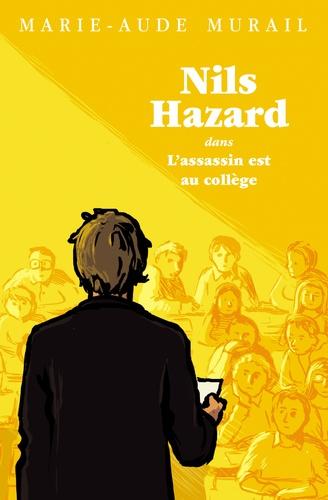 Marie-Aude Murail - Nils Hazard chasseur d'énigmes Tome 2 : L'assassin est au collège.
