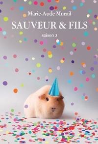 Marie-Aude Murail - Sauveur & Fils Saison 3 : .