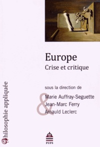 Marie Auffray-Seguette et Jean-Marc Ferry - Europe - Crise et critique.