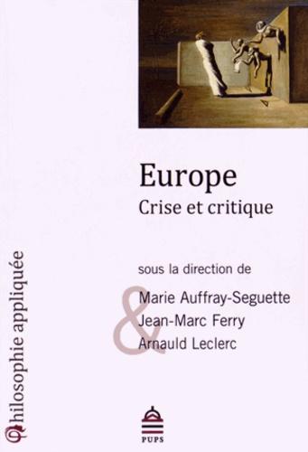 Marie Auffray-Seguette et Jean-Marc Ferry - Europe - Crise et critique.