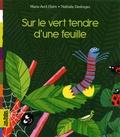 Marie-Avril Haïm et Nathalie Desforges - Sur le vert tendre d'une feuille.