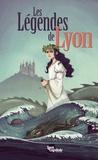 Marie Avril et Anaïs Depommier - Les légendes de Lyon - 8 histoires, 8 légendes.
