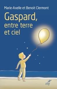 Marie-Axelle Clermont et Benoit Clermont - Gaspard, entre terre et ciel.