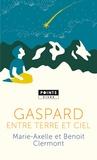 Marie-Axelle Clermont et Benoit Clermont - Gaspard entre terre et ciel.