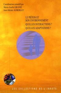 Marie-Axelle Granié et Jean-Michel Auberlet - Le piéton et son environnement : Quelles interactions ? Quelles adaptations ?.