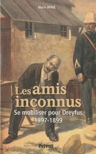 Marie Aynié - Les amis inconnus - Se mobiliser pour Dreyfus (1897-1899).