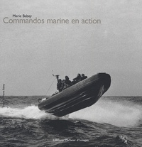 Marie Babey et Pierre Babey - Commandos marine en action.