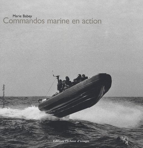 Marie Babey et Pierre Babey - Commandos marine en action.