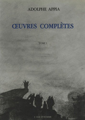 Marie Bablet-Han - Adolphe Appia, Oeuvres complètes - Tome 1, 1880-1894.