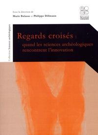 Marie Balasse et Philippe Dillmann - Regards croisés : quand les sciences archéologiques rencontrent l'innovation.