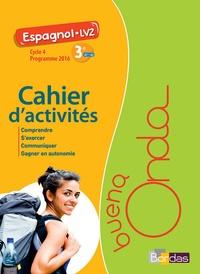 Marie Balayer Garcia et Ahmed Haderbache Bernardez - Espagnol LV2 3e Cycle 4 Buena onda - Cahier d'activités.