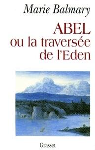 Marie Balmary - Abel ou la traversée de l'Eden.