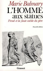Marie Balmary - L'homme aux statues.