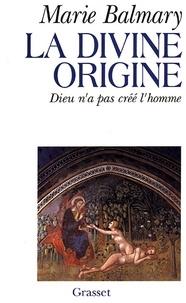 Marie Balmary - La divine origine.