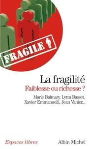 Marie Balmary et Lytta Basset - La fragilité, faiblesse ou richesse ?.