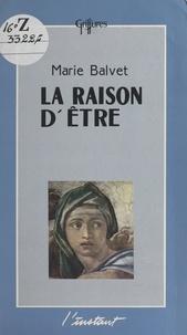Marie Balvet - La raison d'être.