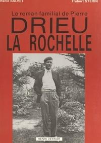 Marie Balvet et Hubert Sterin - Le roman familial de Pierre Drieu La Rochelle - Étude psychogénéalogique.