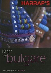 Parler le bulgare en voyage - Marie-Barbara Le godinec  